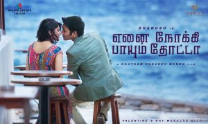Enai Noki Paayum Thota Movie Songs